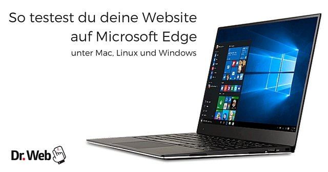 So testest du dein Website auf Microsoft Edge