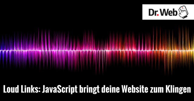 Loud Links: JavaScript bringt deine Website zum Klingen