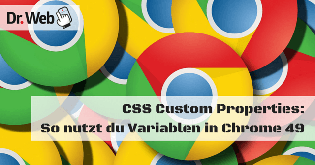CSS Custom Properties: So nutzt du Variablen in Chrome 49