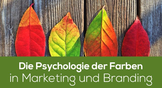 Die Psychologie der Farben in Marketing und Branding