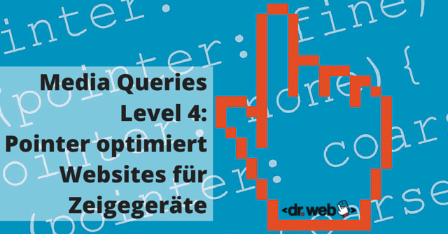 Media Queries Level 4: Pointer optimiert Websites für Zeigegeräte