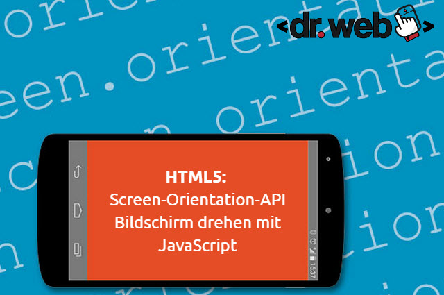 HTML5: Screen-Orientation-API – Bildschirm drehen mit JavaScript