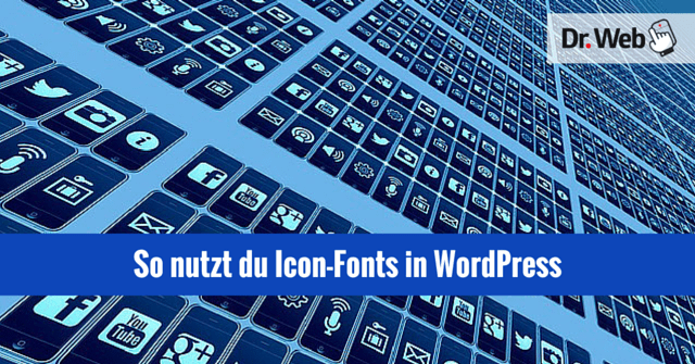 So nutzt du Icon-Fonts in WordPress