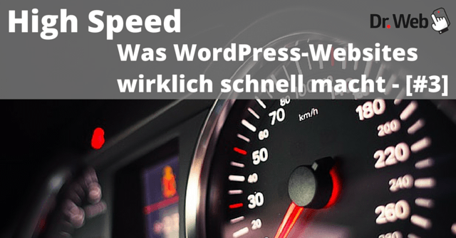 High Speed: Was WordPress-Websites wirklich schnell macht – [#3]