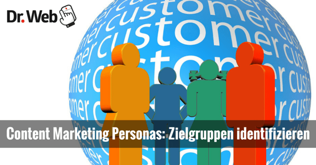 Content Marketing Personas: Zielgruppen identifizieren
