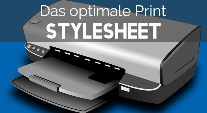 Proven: How to create the optimal print style sheet