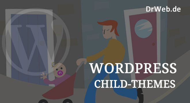 Der ultimative Guide zu WordPress Child-Themes
