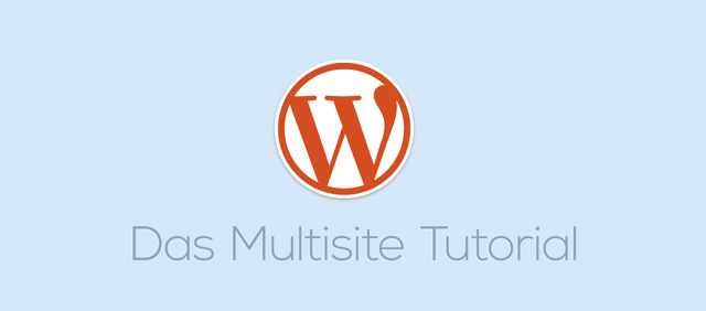 Das WordPress Multisite Tutorial